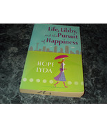Life, Libby, and the Pursuit of Happiness by Hope Lyda (2007, Trade Paper) - $1.99