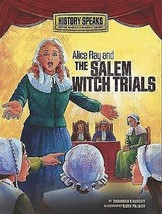 Alice Ray and the Salem Witch Trials - History Speaks Picture Book by S ... - $10.99