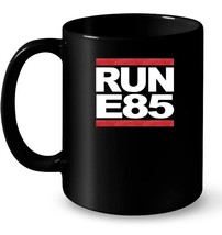 Run E85  Funny Street Car Racing Ceramic Mug - $13.99+