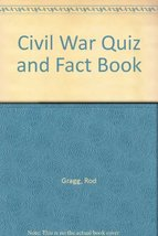 The Civil War quiz and fact book Gragg, Rod - $5.34