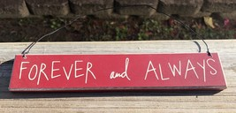 Wood sign CO-1310 Forever and Always   - $2.95