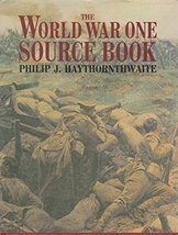 The World War One Source Book Haythornthwaite, Philip J.