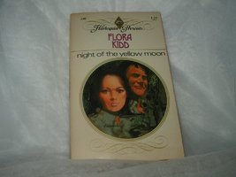Night of the Yellow Moon [Mass Market Paperback] Kidd, Flora