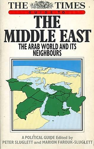 Times Guide to the Middle East by Sluglett, Peter