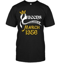 Womens Queens Are Born In March 1956   62nd Birthday Gift T Shirt - $17.99+
