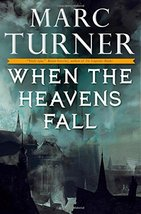 When the Heavens Fall: The Chronicles of the Exile, Book One Turner, Marc - $9.89