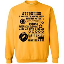 Coolest Mechanic T Shirt, Attention I'm Out Of Order Sweatshirt - $16.99+