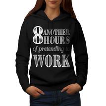 Pretending To Work Sweatshirt Hoody Funny Women Hoodie - $21.99+
