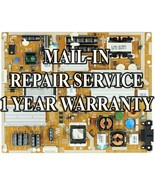 Mail-in Repair Service Samsung BN44-00424A Power Supply 1 Year Warranty - $79.95