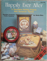 Happily Ever After By Wanda Many Storybook Themes Folk Art Tole Painting Book. - $9.98