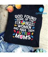 God Found Autism Mom Strongest Women - Autism Awareness Shirt - $21.99+