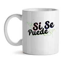 Si Se Puede - Mad Over Mugs - Inspirational Unique Popular Office Tea Coffee Mug - $20.53