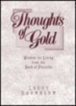 Thoughts of Gold: Wisdom for Living from the Book of Proverbs (Inspirati... - $1.98