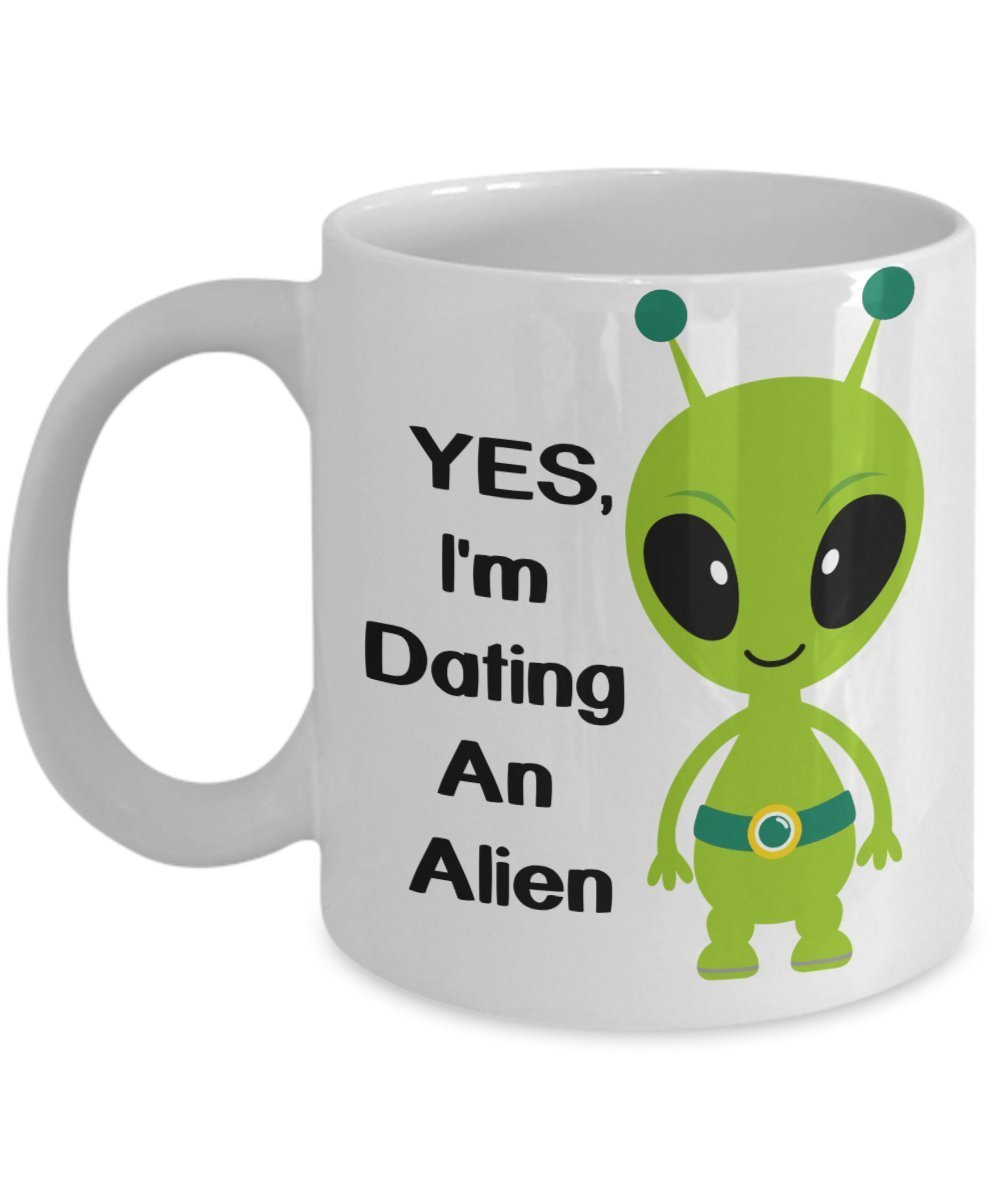 Primary image for Yes, I'm Dating An Alien Coffee Mug World UFO Day Mug