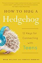 How to Hug a Hedgehog: 12 Keys for Connecting with Teens [Paperback] Wil... - $5.99