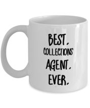 Best Collections agent Ever Mug - Gift For Collections agent - Collections  - £10.63 GBP