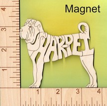 Shar Pei Dog laser cut and engraved wood Magnet - $5.00