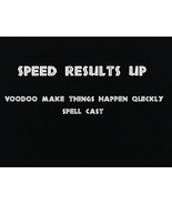 SPEED UP RESULTS - Make things happen around you FAST! HAUNTED   - $27.00