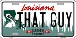 That Guy Louisiana Novelty Metal License Plate LP-6205 - $13.40