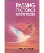 Passing the Torch: The Way of the Avatar [May 01, 1985] Knight, Carol Bell - $13.79