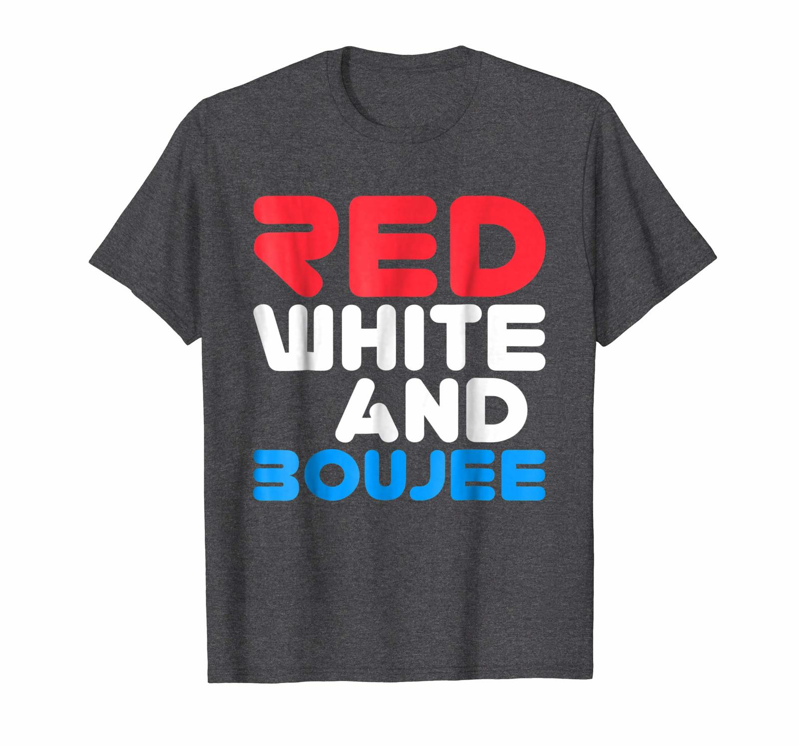 Dad Shirts -  Red White and Boujee T-Shirt Funny Fourth of July Gift Men image 2