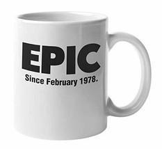 Epic Since February 1978 Classic Birthday Coffee & Tea Mug Cup For A Mom, Dad, U - $19.59