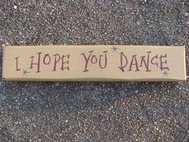 Wood Block 9007IHYD- I hope You Dance  - $5.95