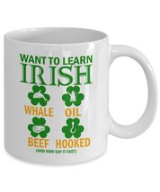 St Patrick's Day Coffee Mug - Whale Oil Beef Hooked Shameless Funny St Patty - $13.95