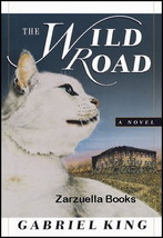 The Wild Road : Gabriel King : LikeNew Hardcover   @ZB - $14.95