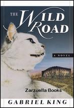 The Wild Road : Gabriel King : LikeNew Hardcover   @ZB - $14.95