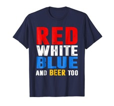 Brother Shirts - Red White Blue And Beer Too T-Shirt Drinking Beer Party... - $19.95+