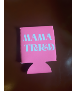 Mama Tries Koozie Can Holder New - $5.00