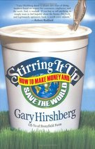 Stirring It Up: How to Make Money and Save the World [Hardcover] Hirshbe... - $9.90