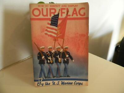 Primary image for How To Respect And Display Our Flag USMC 1942 - Congressman Herbert C Bonner
