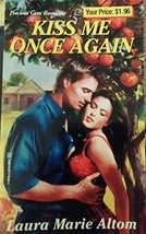 Kiss Me Once Again [Mass Market Paperback] Laura Marie Altom and Zebra B... - $8.95