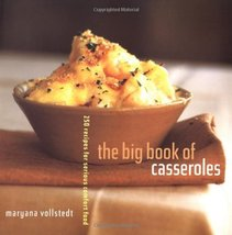 The Big Book of Casseroles: 250 Recipes for Serious Comfort Food Vollste... - $7.87