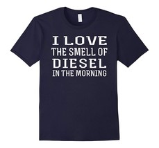 New Shirts - I Love The Smell Of Diesel In The Morning Truck Driver Shir... - $19.95+