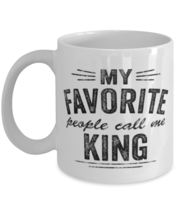 King Mug My Favorite People Call Me King Grandfather Unique For Grandpa  - £10.87 GBP