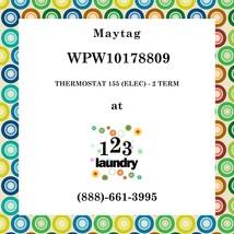 Maytag-WPW10178809-THERMOSTAT 155 (Elec) - 2 Term - $31.51