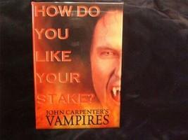 "John Carpenter's Vampires ""How Do You Like Your Stake?"" Movie Pin Back B... - $6.00"