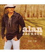 What I Do by Alan Jackson Cd - $10.99