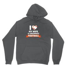I Love My Wife  Shirt And Cincinnati Football Unisex Charcoal Hoodie Sweatshirt - $24.95+