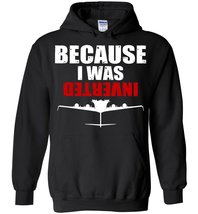 Because I Was Inverted Jet Pilot Air Force  Blend Hoodie - $32.99+