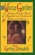 The Wicca Garden: A Modern Witch's Book of Magickal and Enchanted Herbs ... - $6.09