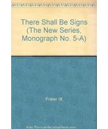 There Shall Be Signs (The New Series, Monograph No. 5-A) [Paperback] [Ja... - $30.00