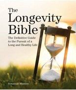 The Longevity Bible: The Definitive Guide to a Long and Healthy Life : N... - $18.76