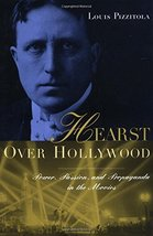 Hearst Over Hollywood [Hardcover] [Feb 15, 2002] Pizzitola, Louis - $9.89