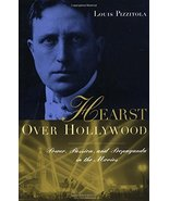 Hearst Over Hollywood [Hardcover] Pizzitola, Louis - $7.91