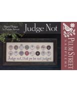 Judge Not cross stitch chart Plum Street Samplers  - $10.80
