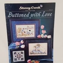 Buttoned with Love Cross Stitch Leaflet 122 Stoney Creek 1994 Country Fa... - $14.99